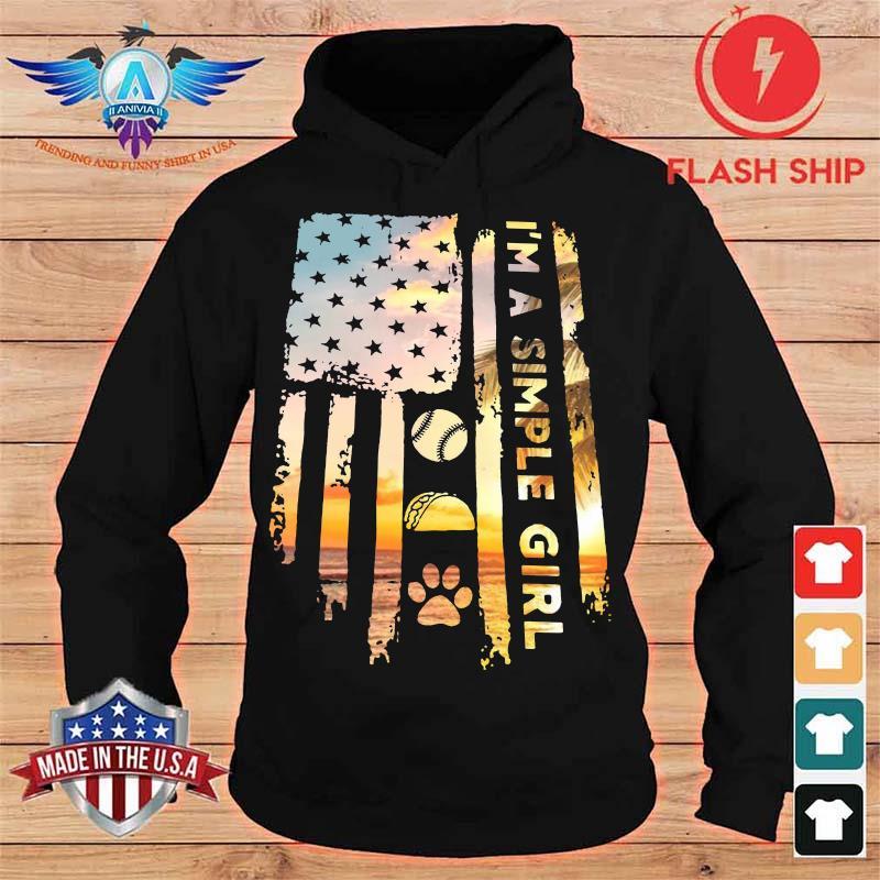 American Flag I'm A Simple Girl I Like Softball Fast Food And Paw Dog Shirt hoodie