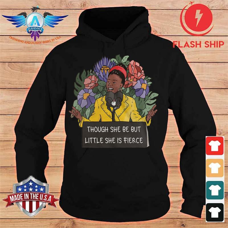 Black Girl Stated Though She Be But Little She Is Fierce Shirt hoodie