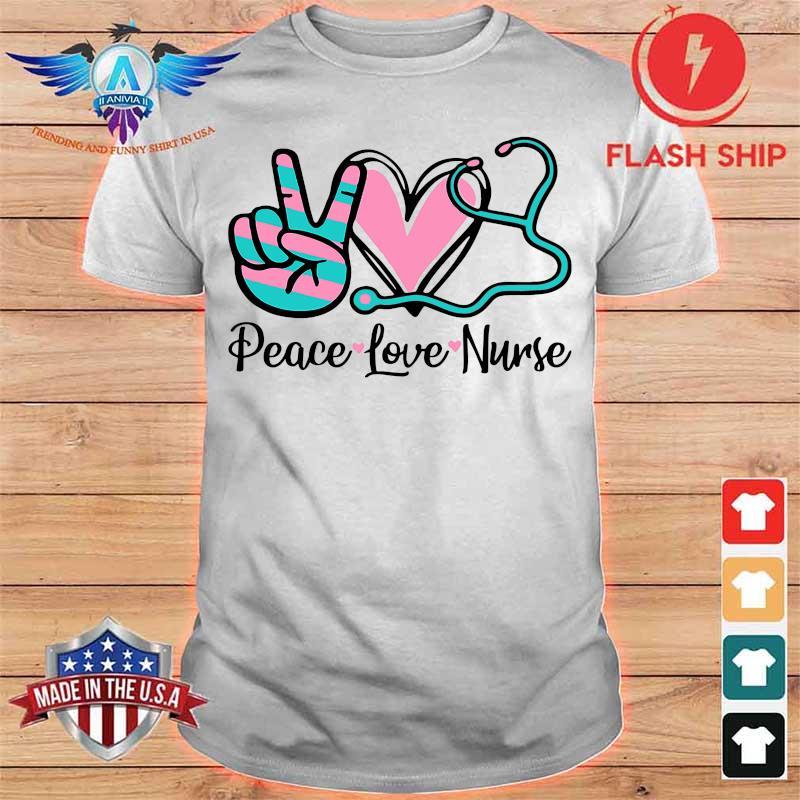 Peace Love Nurse Shirt