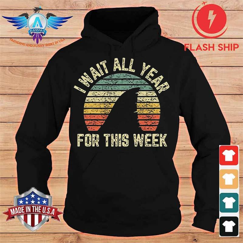 Shark I Wait All Year For This Week Vintage Shirt hoodie