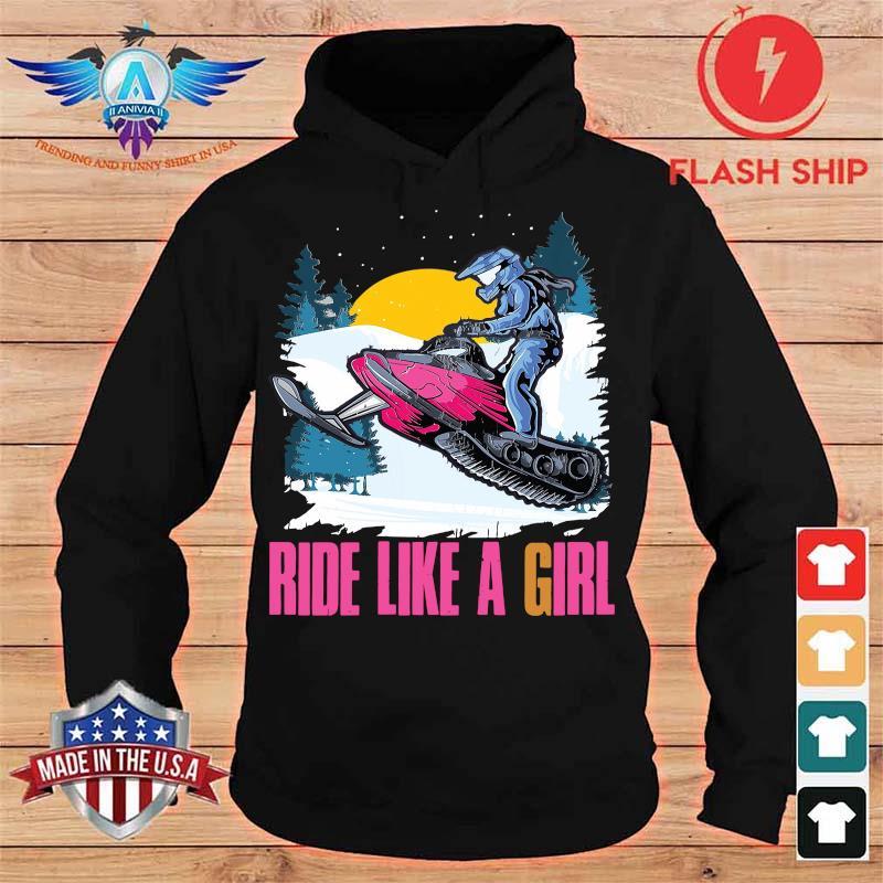 Snowmobile Ride Like A Girl Shirt hoodie