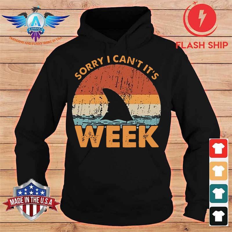 Sorry Can't It's Week Shark Vintage Shirt hoodie
