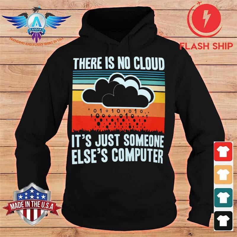 There Is No Cloud It's Just Someone Else's Computer Vintage Retro Shirt hoodie