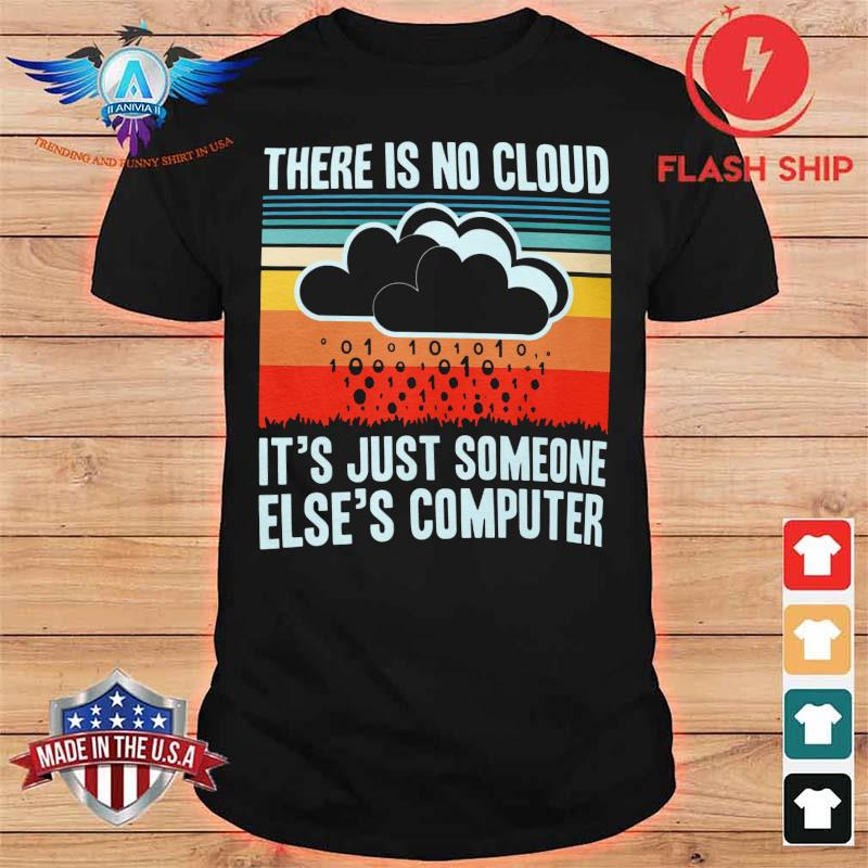 There Is No Cloud It's Just Someone Else's Computer Vintage Retro Shirt