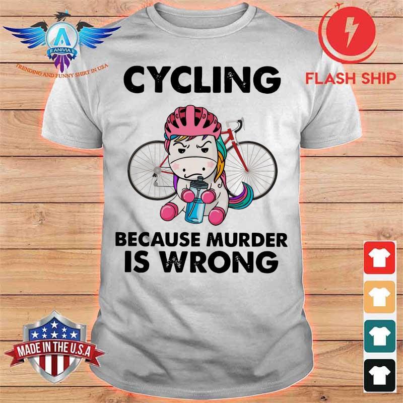 Unicorn Cycling Because Murder Is Wrong Shirt